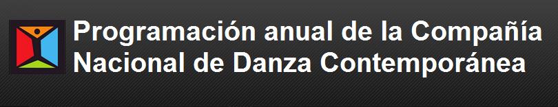 Programación anual de la Compañía Nacional de Danza Contemporánea