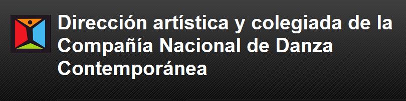 Dirección y coordinación artística de la Compañía Nacional de Danza Contemporánea
