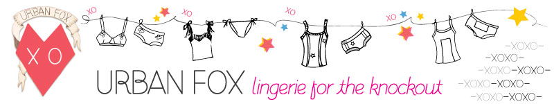 Welcome to the Urban Fox Blog - Lingerie for the knockout.