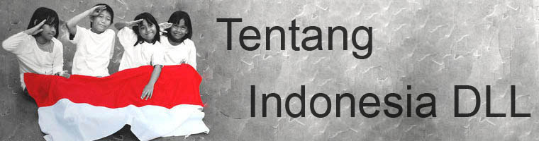 Tentang Indonesia DLL