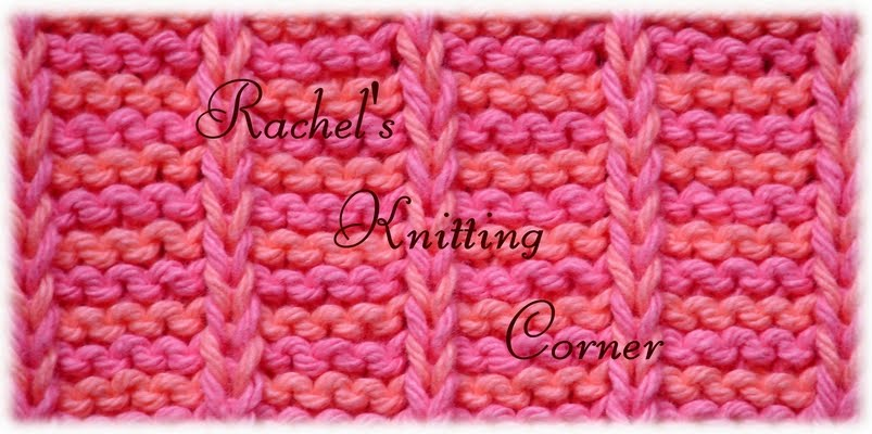 ♥ Rachel's Knitting Corner ♥