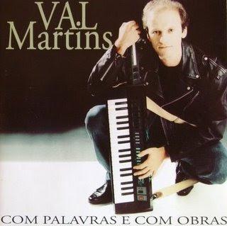Val Martins - Com Palavras e Com Obras