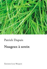 Nuageux à serein de Patrick Dupuis