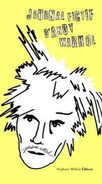 Le Journal fictif d'Andy Warhol de Jérôme Attal