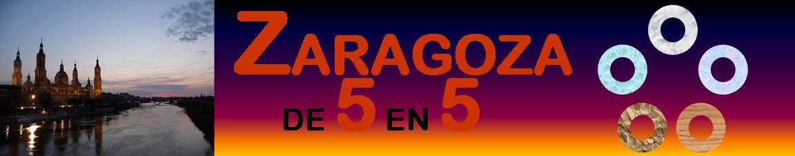 ZARAGOZA, DE 5 EN 5