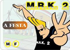 M.R.K  2   A festa