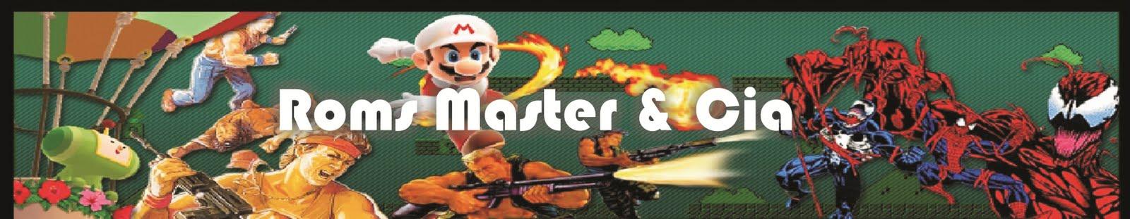 Roms Master & Cia