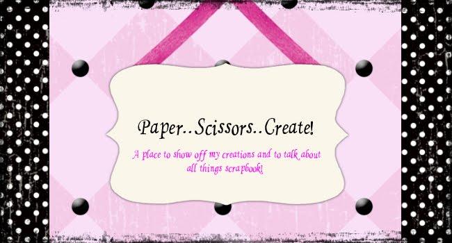 Paper..Scissors..Create!!