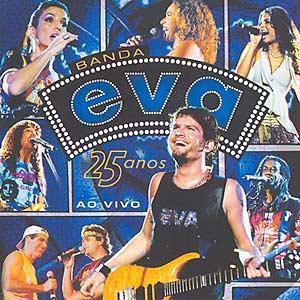 BANDA EVA 25 ANOS- AO VIVO