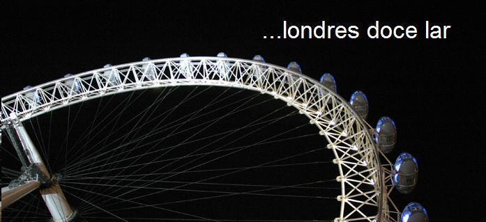 ...Londres Doce Lar