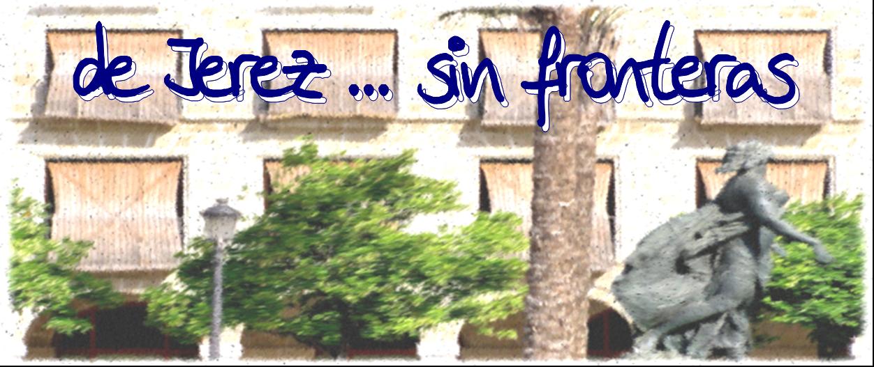 De Jerez... sin fronteras