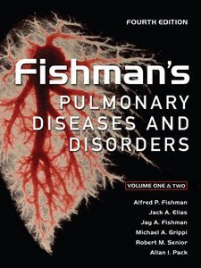 Fishman's Pulmonary Diseases and Disorders 1