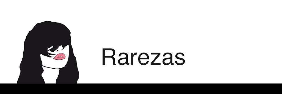 * Rarezas *