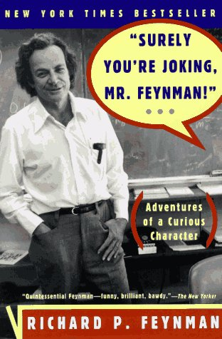 surely youre joking Mr Feynman  the Adventures of a Curious Character