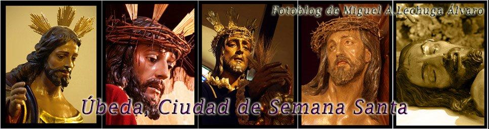 Úbeda, Ciudad de Semana Santa - Miguel Ángel Lechuga Álvaro