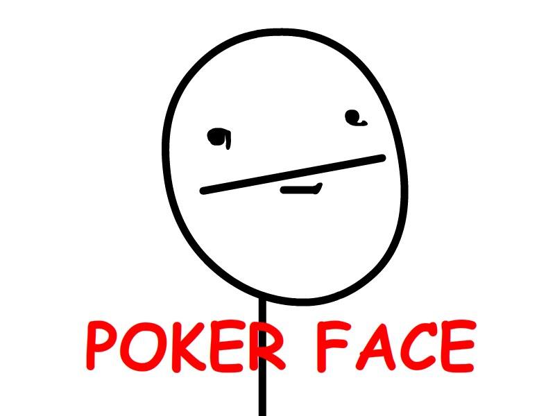poker face meme. Poker face é uma expressão