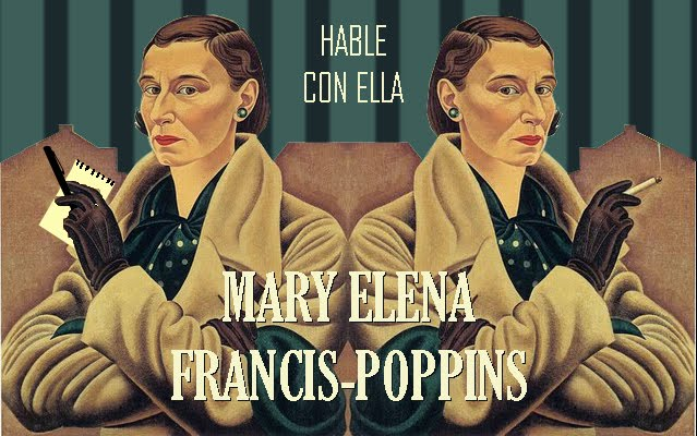 Hable con ella Mary Elena Francis-Poppins
