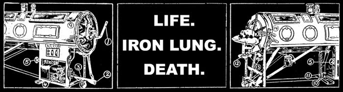 LIFE. IRON LUNG. DEATH.