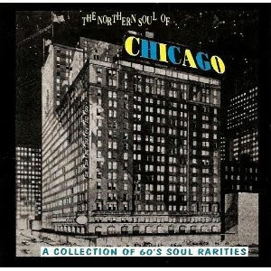 Northern Soul Of Chicago Vol: 1