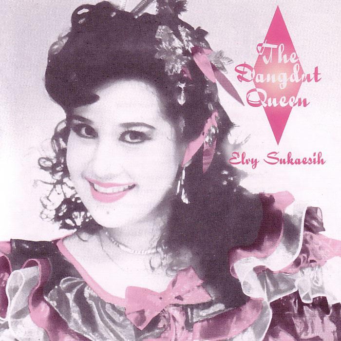 Elvy Sukaesih - The Queen of Dangdut
