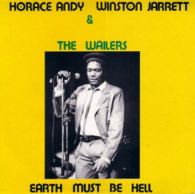 Horace+Andy+%26+Winston+Jarrett+%26+Wailers+-+Earth+Must+be+Hell dans Winston Jarrett