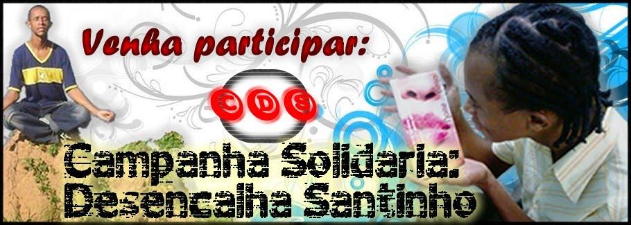 Campanha Solidária: Desencalha Santinho