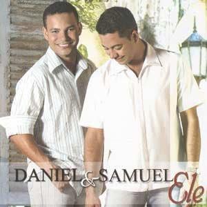 daniel+e+samuel Baixar CD Daniel & Samuel   Ele [Voz e Play Back] (Lançamento 2005)