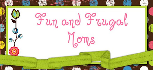 ~Fun and Frugal Moms~