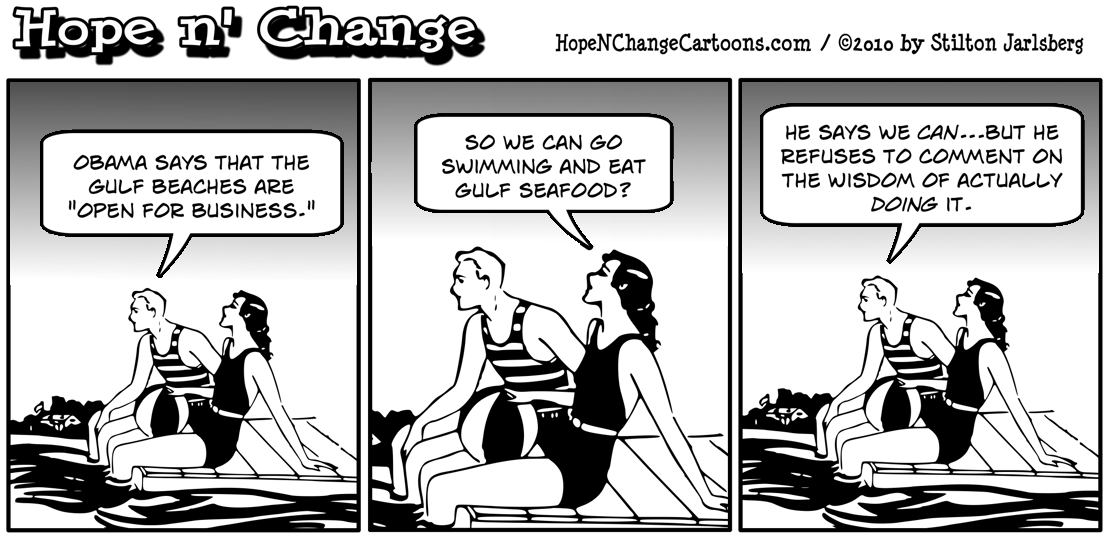 Barack Hussein Obama tells swimmers that they can go back into the Gulf of Mexico but won't comment on the wisdom of doing so; hope and change, hopenchange