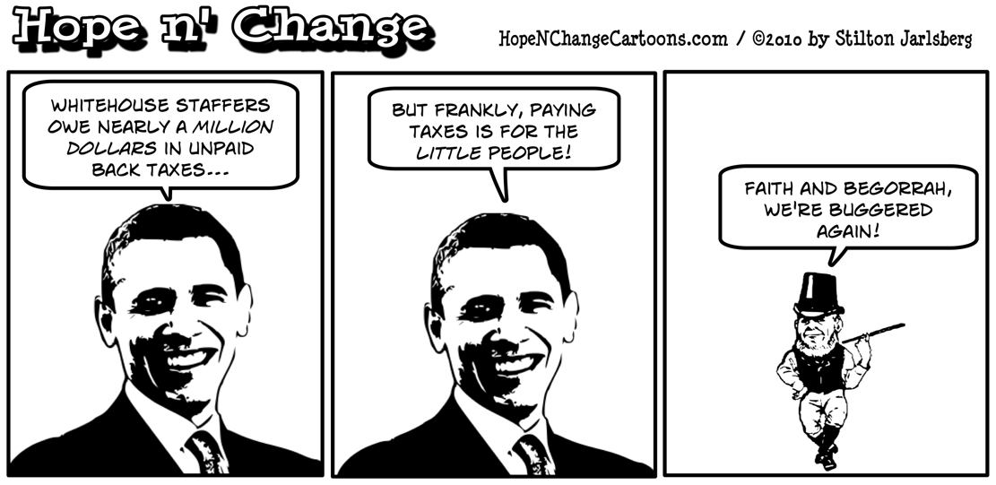 Obama staffers owe nearly a million in unpaid taxes showing that government thinks taxes are for the little people; hope and change, hopenchange, stilton jarlsberg