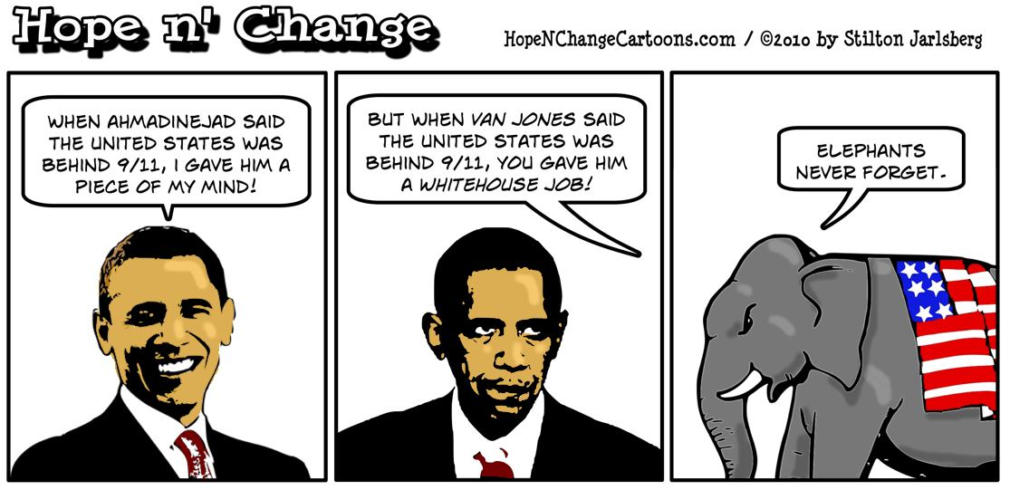 Barack Obama criticizes Iran's Ahmadinejad for saying United States behind 9/11 but gave Van Jones a Whitehouse job after saying same thing; hope and change, hopenchange, stilton jarlsberg