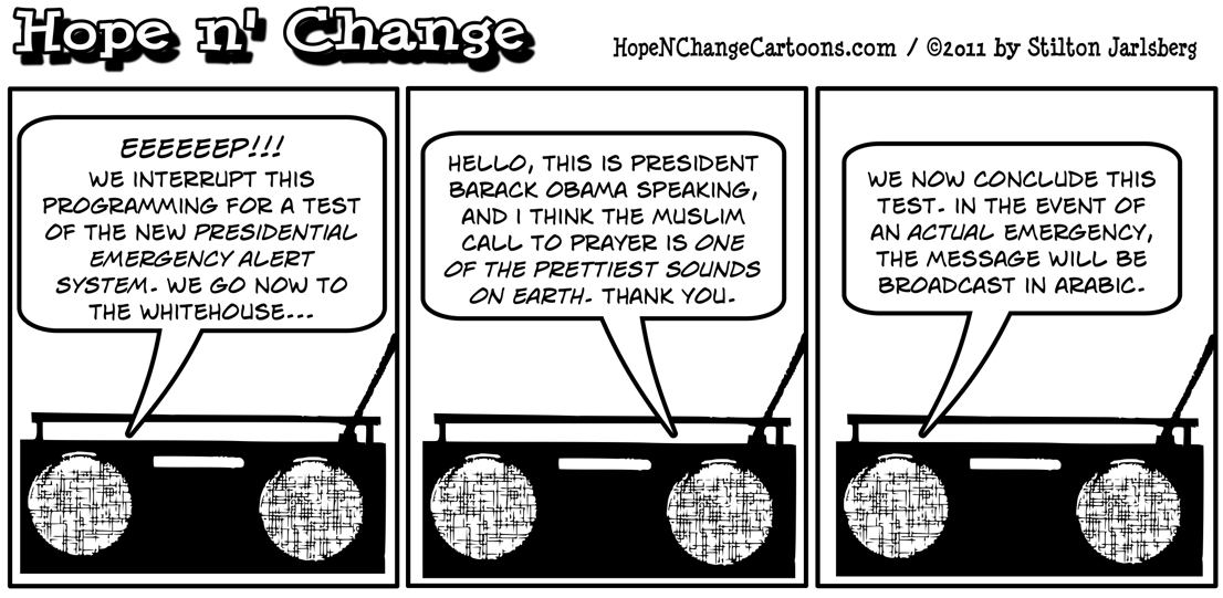 a new presidential emergency alert system will allow barack obama to interrupt radio and television programming to weep and surrender, hope n' change, hopenchange, hope and change, stilton jarlsberg