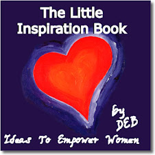 Deb is the author of The Little Inspiration Book - ideas to empower women
