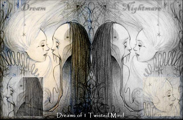 Dreams of 1 Twisted Mind