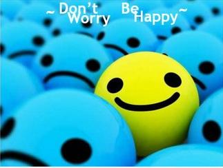 [Image: dont-worry-be-happy-2.jpg]