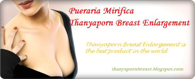 Pueraria Mirifica - Thanyaporn Breast Enlargement