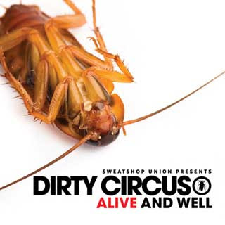 download: sweatshop union presents dirty circus alive and well on urbnet.com