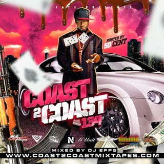 download: coast 2 coast mixtape vol 134 hosted by 50 cent
