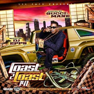 download : coast 2 coast mixtape volume 141 hosted by gucci mane and mixed by dj epps