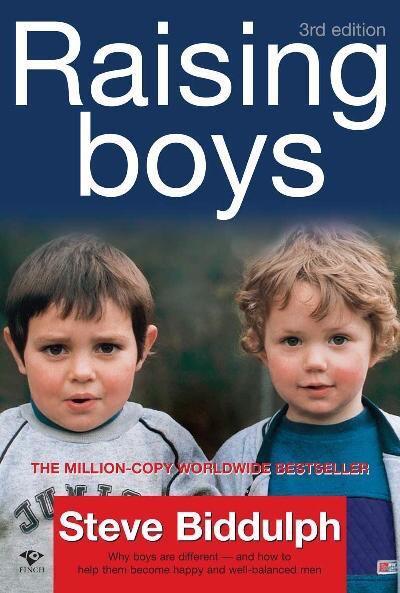 The Narrative Causality: Raising Boys by Steve Biddulph Raising Boys