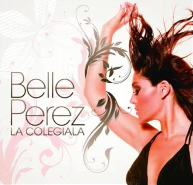 Belle Perez - La Colegiala (Radio Edit) 2010
