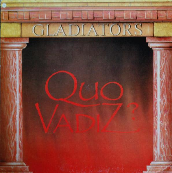 Gladiators - Quo Vadiz (Maxi 84')