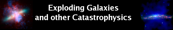 Exploding Galaxies and other Catastrophysics