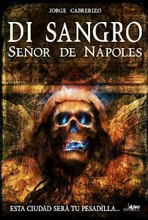 Di Sangro, Señor de Nápoles, del escritor Jorge Cabrerizo