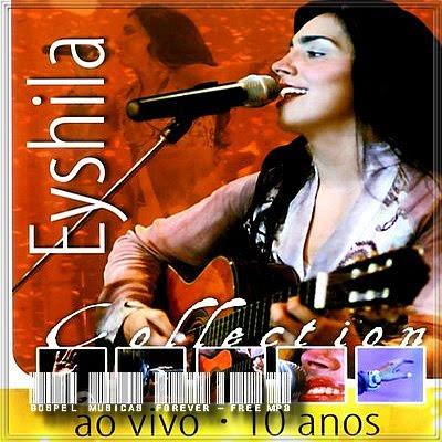 Eyshila - Ao Vivo - 10 Anos - 2006