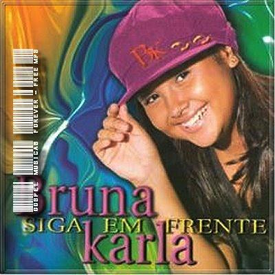 Bruna Karla - Siga Em Frente - 2003