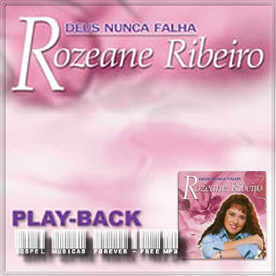 Rozeane Ribeiro - Deus Nunca Falha - Playback - 2004