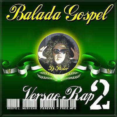 Balada Gospel - Versão Rap - Volume 02 - 2007