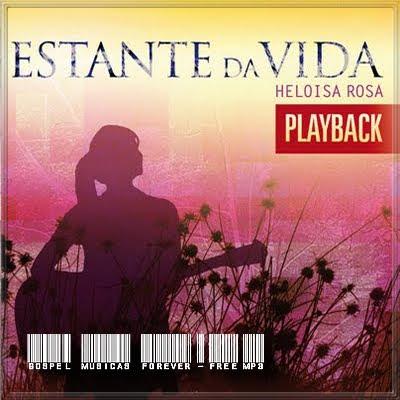 Heloisa Rosa - Estante Da Vida - Playback - 2009
