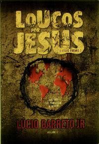 Lúcio Barreto Jr. - Loucos Por Jesus